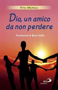 Foto Cover di Dio, un amico da non perdere, Libro di Vito Morelli, edito da San Paolo Edizioni