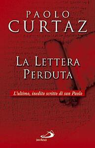 La lettera perduta. L'ultimo, inedito scritto di San Paolo