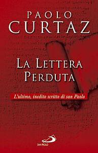 Libro La lettera perduta. L'ultimo, inedito scritto di San Paolo Paolo Curtaz