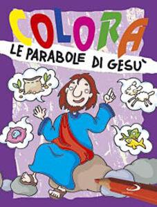 Foto Cover di Colora le parabole di Gesù, Libro di Paola Formica, edito da San Paolo Edizioni