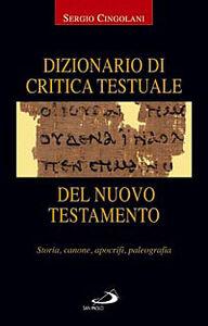 Libro Dizionario di critica testuale del Nuovo Testamento. Storia, canone, apocrifi, paleografia Sergio Cingolani
