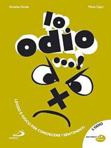 Foto Cover di Io odio...!, Libro di Annalisa Strada, edito da San Paolo Edizioni