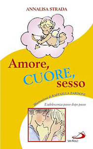 Libro Amore, cuore, sesso. L'adolescenza passo dopo passo Annalisa Strada