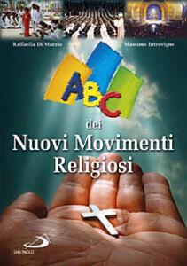 Foto Cover di ABC dei nuovi movimenti religiosi, Libro di Raffaella Di Marzio,Massimo Introvigne, edito da San Paolo Edizioni