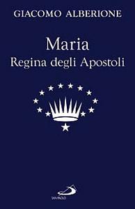 Libro Maria regina degli apostoli Giacomo Alberione