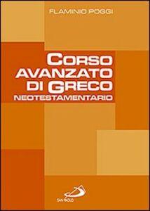 Foto Cover di Corso avanzato di greco neotestamentario, Libro di Flaminio Poggi, edito da San Paolo Edizioni