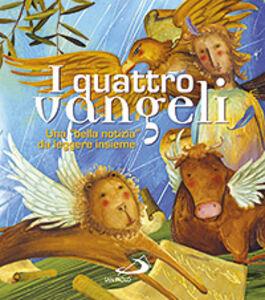 Foto Cover di I quattro Vangeli. Una «bella notizia» da leggere insieme, Libro di  edito da San Paolo Edizioni
