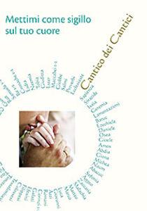 Foto Cover di Mettimi come sigillo sul tuo cuore. Cantico dei Cantici, Libro di  edito da San Paolo Edizioni
