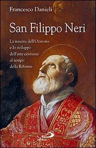 San Filippo Neri. La nascita dell'Oratorio e lo sviluppo dell'arte cristiana al tempo della Riforma