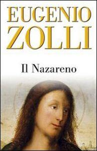 Libro Il Nazareno. Studi di esegesi neotestamentaria alla luce dell'aramaico e del pensiero rabbinico Eugenio Zolli