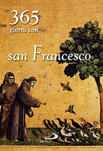 Libro Trecentosessantacinque giorni con san Francesco