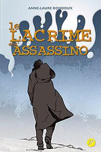 Foto Cover di Le lacrime dell'assassino, Libro di Anne-Laure Bondoux, edito da San Paolo Edizioni