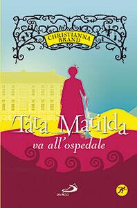 Foto Cover di Tata Matilda va all'ospedale, Libro di Christianna Brand, edito da San Paolo Edizioni