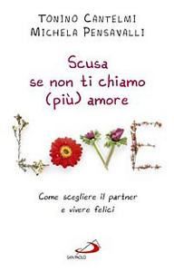 Libro Scusa se non ti chiamo (più) amore. Come scegliere il partner e vivere felici Tonino Cantelmi , Michela Pensavalli