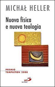 Libro Nuova fisica e nuova teologia Michal Heller
