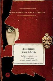 Chiedimi chi sono. Dal diario di viaggio di un giovane vissuto trecento anni fa - Anna Lavatelli,Anna Vivarelli - copertina
