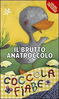 Il Il brutto anatroccolo. Ediz. illustrata - Andersen Hans Christian Cima Lodovica - wuz.it