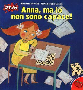 Libro Anna, ma io non sono capace! Maria Loretta Giraldo