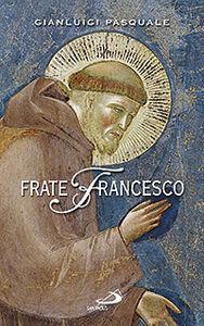 Libro Frate Francesco. Nell'ottavo centenario della Vita e della Prima Regola francescana