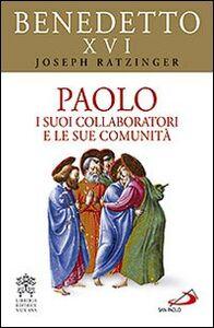 Foto Cover di Paolo. I suoi collaboratori e le sue comunità, Libro di Benedetto XVI (Joseph Ratzinger), edito da San Paolo Edizioni