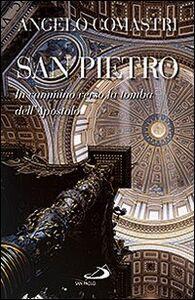 Libro San Pietro. In cammino verso la tomba dell'Apostolo Angelo Comastri
