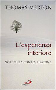 Foto Cover di L' esperienza interiore. Note sulla contemplazione, Libro di Thomas Merton, edito da San Paolo Edizioni