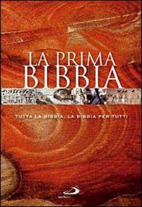 Foto Cover di La prima Bibbia. Tutta la Bibbia, la Bibbia per tutti, Libro di  edito da San Paolo Edizioni