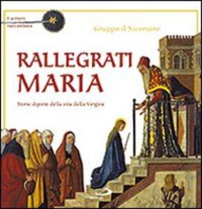 Libro Rallegrati Maria. I pittori raccontano