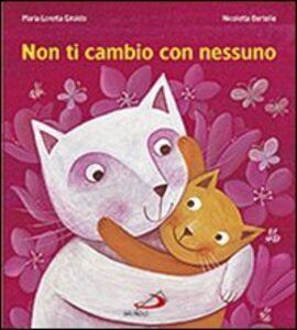 Libro Non ti cambio con nessuno Maria Loretta Giraldo