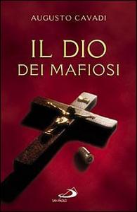Libro Il Dio dei mafiosi Augusto Cavadi