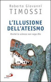 L illusione dellateismo. Perché la scienza non nega Dio.pdf