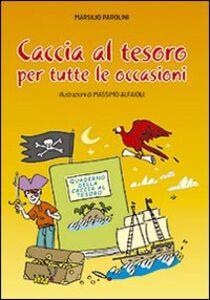 Foto Cover di Caccia al tesoro. Per tutte le occasioni, Libro di Marsilio Parolini, edito da San Paolo Edizioni