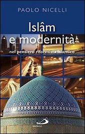 Islam e modernità. Nel pensiero riformista islamico