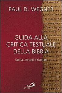 Guida alla critica testuale della Bibbia. Storia, metodi e risultati