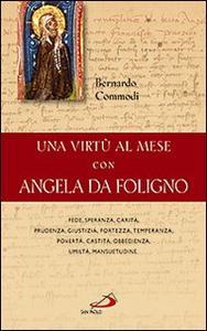Libro Una virtù al mese con Angela da Foligno Bernardo Commodi