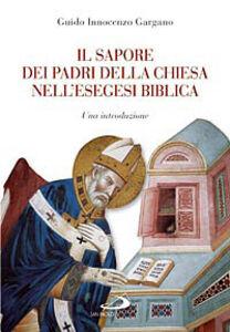 Foto Cover di Il sapore dei Padri nell'esegesi biblica. Una introduzione, Libro di Guido I. Gargano, edito da San Paolo Edizioni