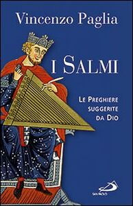 Libro I Salmi. Le preghiere suggerite da Dio Vincenzo Paglia