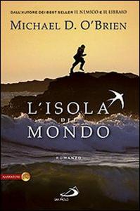 Libro L' isola del mondo Michael D. O'Brien