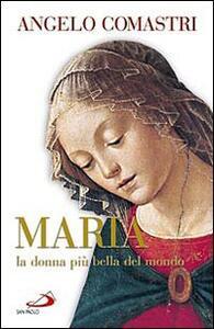 Maria. La donna più bella del mondo