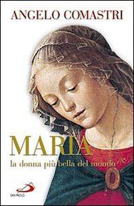Foto Cover di Maria. La donna più bella del mondo, Libro di Angelo Comastri, edito da San Paolo Edizioni