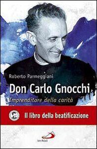 Libro Don Carlo Gnocchi. Imprenditore della carità Roberto Parmeggiani