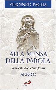Foto Cover di Alla mensa della Parola. Commento alle letture festive. Anno C, Libro di Vincenzo Paglia, edito da San Paolo Edizioni