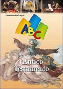 Libro ABC per conoscere l'Antico Testamento Germano Galvagno