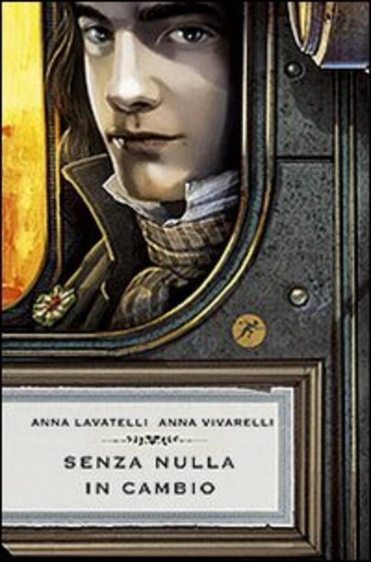 Senza nulla in cambio - Anna Lavatelli,Anna Vivarelli - copertina