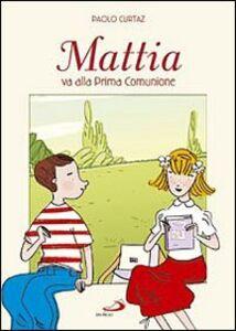 Libro Mattia va alla prima comunione Paolo Curtaz