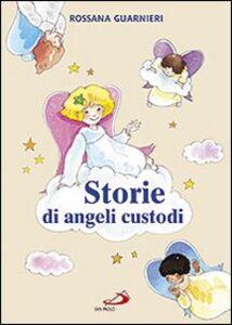 Libro Storie di angeli custodi Rossana Guarnieri