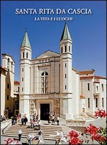 Libro Santa Rita da Cascia. La vita e i luoghi Mario Polia