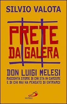Antondemarirreguera.es Prete da galera. Don Luigi Melesi racconta storie di chi sta in carcere e di chi mai ha pensato di entrarci Image