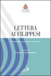 Lettera ai Filippesi. Introduzione, traduzione e commento