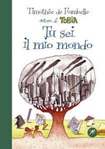 Libro Tu sei il mio mondo Timothée de Fombelle